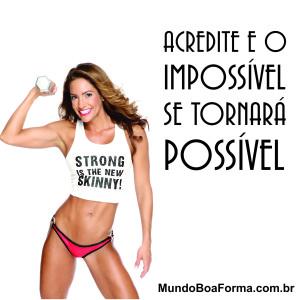 Acredite e o impossível se tornará possível
